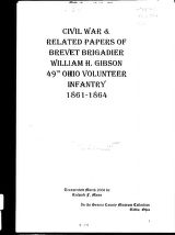 Civil War & Related Papers Of Brevet Brigadier William  H. Gibson 49Th Ohio Volunteer Infantry...